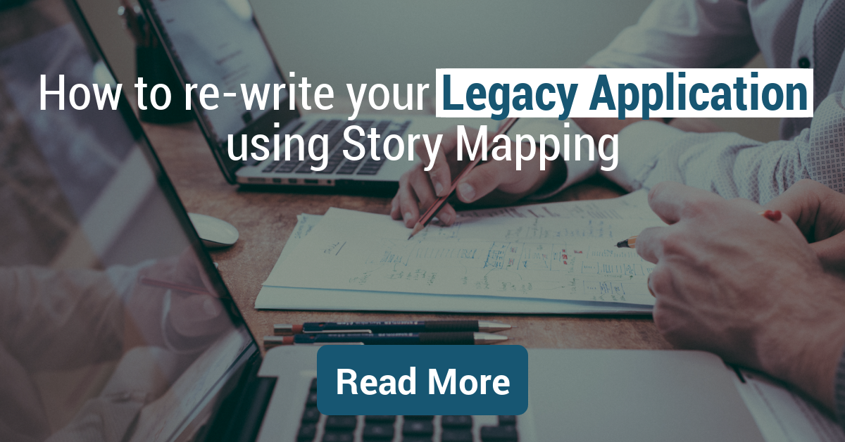 Re-write your legacy application using User Story Mapping